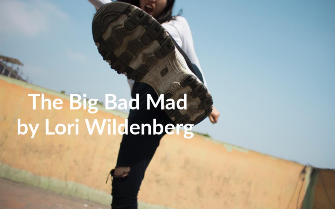 5 Ways to Curb The Big Bad Mad