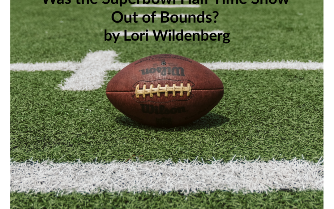 Was the Superbowl Half Time Show Out of Bounds?