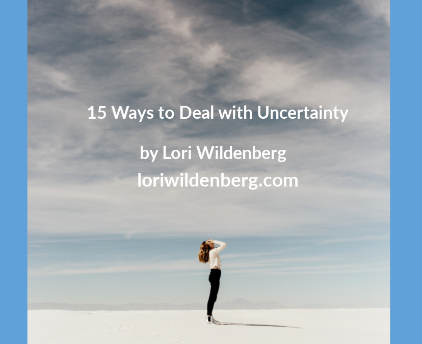 15 Ways to Deal with Uncertainty