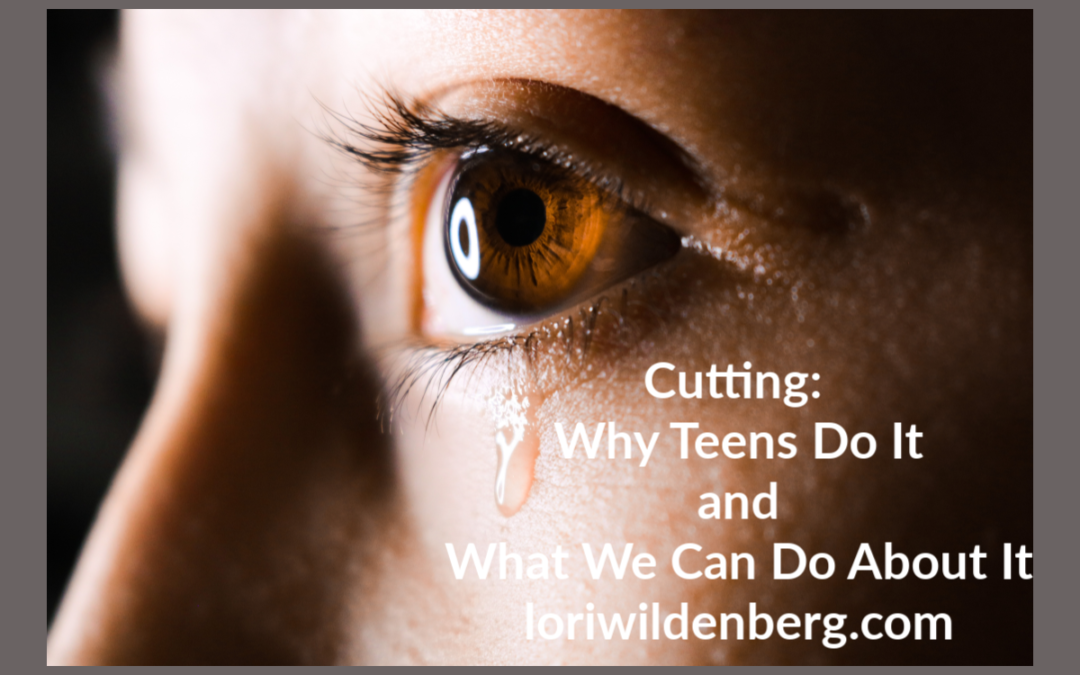 Cutting: Why Teens Do It and What We can Do About It
