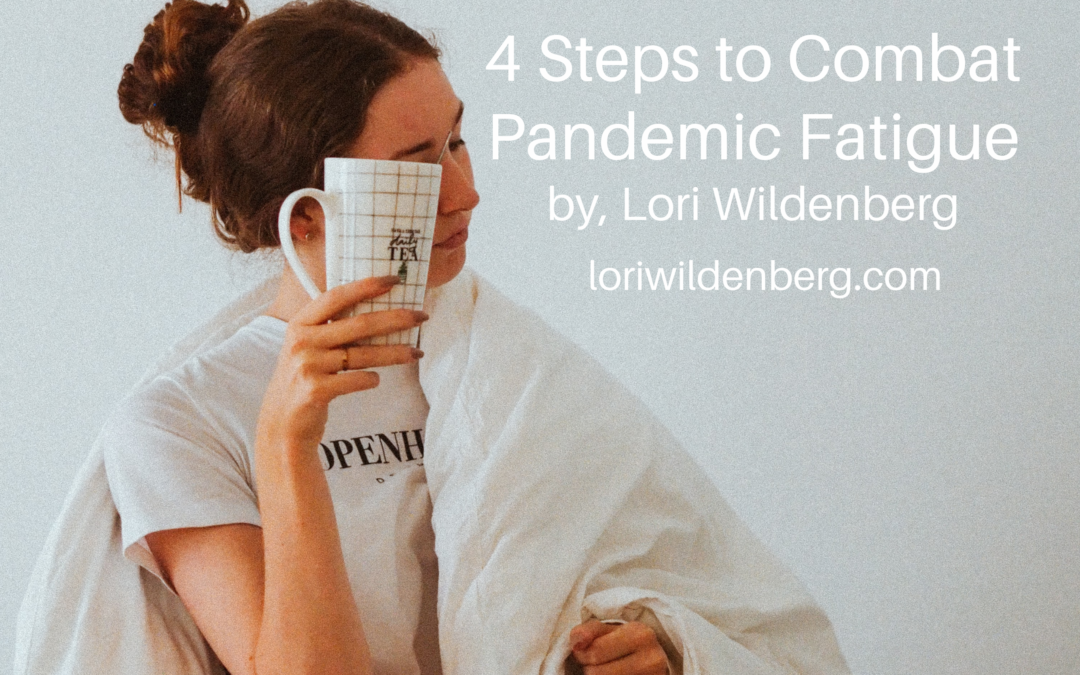 4 Steps to Combat Pandemic Fatigue