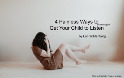 4 Painless Ways to Get Your Child to Listen